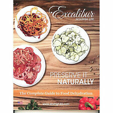 New Preserve It Naturally - Ultimate book on Food Dehydrating - by Excalibur