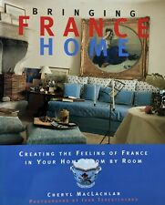 Bringing France Home - Creating Feeling of France in Your Home - 1995