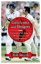 GENTLEMEN AND SLEDGERS - History Ashes in 100 Quotations and Confrontations HBDJ