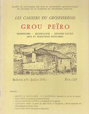 les cahiers du grospierrois (préhistoire-archéologie-hist locale...) n°6 (07/74)