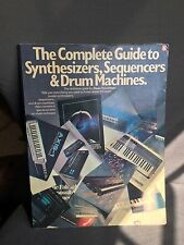 The Complete Guide To Synthesizers, Sequencers & Drum Machines By Dean Friedman