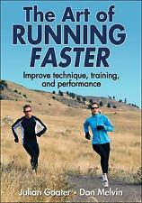 The Art of Running Faster by Don Melvin, Julian Goater (Paperback, 2012)