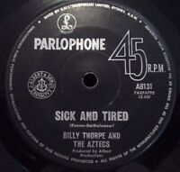 BILLY THORPE and the AZTECS - SICK AND TIRED - 1964 OZ  7'' SINGLE ~ GARAGE/BEAT