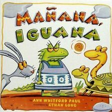 Manana, Iguana by Ann Whitford Paul (2005, Picture Book)