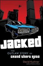 Jacked: The Outlaw Story of Grand Theft Auto: By Kushner, David