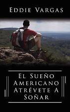 El Sue O Americano Atr Vete A So Ar by Eddie Vargas (2006, Paperback)