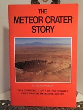 The Meteor Crater Story by George Foster In Arizona History Barringer Meteorites