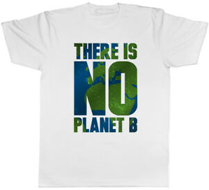 There is no Planet B Climate Change Mens T-Shirt