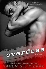 Overdose: By St. Pierre, Raven