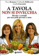 A tavola non si invecchia -Romano, Cuccarini, Fabbrocini-Libro nuovo in offerta!