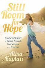 Still Room for Hope: A Survivor's Story of Sexual Assault, Forgiveness, and Free