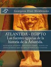 ATLANTIDA - EGIPTO . Las Fuentes Egipcias de la Historia de la Atlantida :...