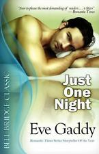 Just One Night by Eve Gaddy (2012, Paperback)