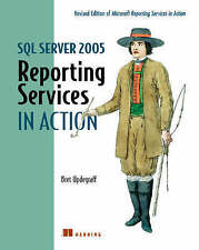 SQL Server 2005 Reporting Services in Action: Revised edition of Microsoft Repor