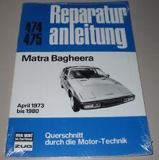 Reparaturanleitung Matra Bagheera Baujahre April 1973 bis 1980 Bucheli NEU!