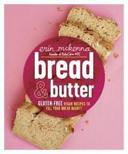 NEW - Bread & Butter: Gluten-Free Vegan Recipes to Fill Your Bread Basket