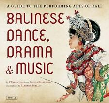 Balinese Dance, Drama and Music : A Guide to the Performing Arts of Bali by.