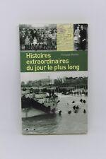 HISTOIRES EXTRAORDINAIRES DU JOUR LE PLUS LONG - Philippe BERTIN