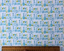 SNUGGLE FLANNEL*I LOVE MY MOMMY DADDY in BLUE*100% Cotton Fabric*NEW*  BTY