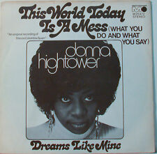 "DONNA HIGHTOWER - THIS WORLD TODAY IS A MESS - DREAMS LIKE MINE 7"" SINGLE (G21)"