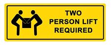 2 x - WARNING - TWO PERSON LIFT  - Sign Self Adhesive Removable Vinyl Sticker