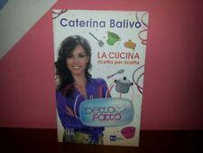 Caterina Balivo - Detto Fatto. La cucina ricetta per ricetta