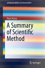 A Summary of Scientific Method by Peter Kosso (2011, Paperback)