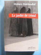 Mohsen Makhmalbâf Le Jardin de Cristal Editions Calmann-Lévy 2002 Iran roman