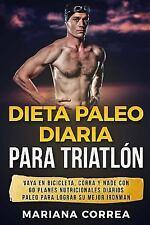Dieta PALEO DIARIA para TRIATLON : VAYA en BICICLETA, CORRA y NADE con 60...