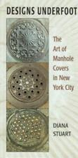 Designs Underfoot: The Art of Manhole Covers in New York City