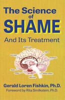 Science of Shame and Its Treatment, Paperback by Fishkin, Gerald Loren, Ph.D....