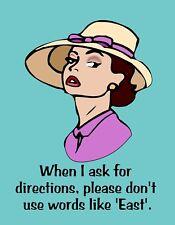 METAL FRIDGE MAGNET When I Ask Directions Don't Like East Family Friend Humor