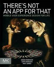 There's Not an App for That: Mobile User Experience Design for Life, Good Condit