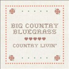 Big Country Bluegrass - Country Livin [New CD]