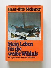 Hans Otto Meissner Mein Leben für die weiße Wildnis