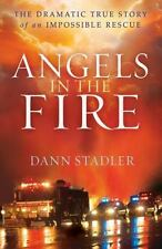 NEW! Dann Stadler - Angels In The Fire (2013)  Trade Paper (Paperback)