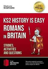 KS2 History is Easy: Romans in Britain (Studies, Activities & Questions) 2017 Ac