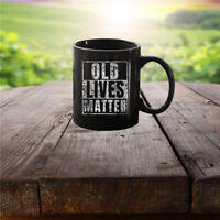 Mugs Ceramic Print on Both Sides Decorate Old Lives Matter Funny Birthday Party