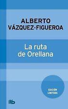 NEW La ruta de Orellana (Spanish Edition) by Alberto Vazquez-Figueroa