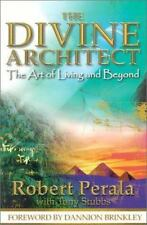 The Divine Architect: The Art of Living and Beyond, Perala, Robert, Stubbs, Tony