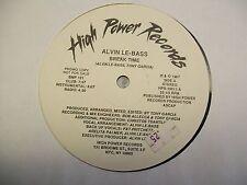 "Alvin Le Bass-Break Time-12"" Promo-High Power-Vinyl Record-VG+"