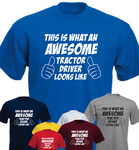 This Is What An Awesome Tractor Driver Looks Like Funny New T-shirt Gift