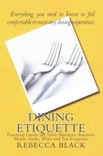 Dining Etiquette : Essential Guide for Table Manners, Business Meals, Sushi, ...