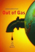 Out of Gas: The End of the Age of Oil, David Goodstein, Good Condition, Book