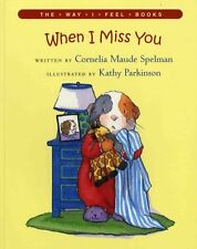 When I Miss You (The Way I Feel Books) by Cornelia Maude Spelman