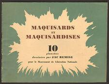 GUERRE WAR 39/45 MAQUISARDS ET MAQUISARDISES JAC REMISE 1945