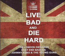 LONDON DIEHARDS / EAST END BADOES / JOHNNY ASBO & THE YOUNG GUNS – LIVE BAD & DI