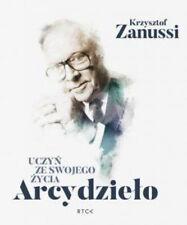 Uczyń ze swojego życia Arcydzieło - Krzysztof Zanussi