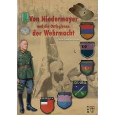 Oskar von Niedermayer und die Ostlegionen der Wehrmacht Geschichte Uniformen NEU