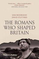 The Romans Who Shaped Britain by David Stuttard, Sam Moorhead | Paperback Book |